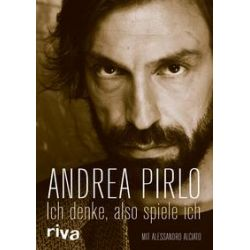 Bücher: Ich denke, also spiele ich  von Alessandro Alciato,Andrea Pirlo