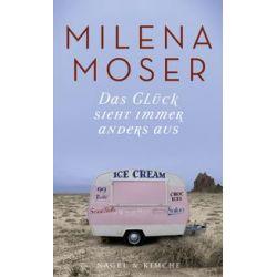 Bücher: Das Glück sieht immer anders aus  von Milena Moser