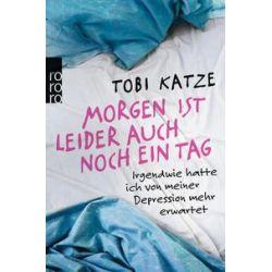 Bücher: Morgen ist leider auch noch ein Tag  von Tobi Katze