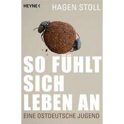 Bücher: So fühlt sich Leben an  von Hagen Stoll