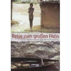 Bücher: Reise zum großen Fluss  von Silvia Eckert-Wagner