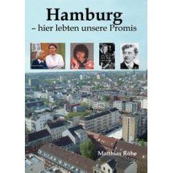 Bücher: Hamburg - hier lebten unsere Promis  von Matthias Röhe