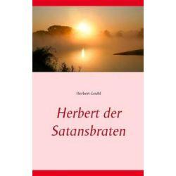 Bücher: Herbert der Satansbraten  von Herbert Gruhl