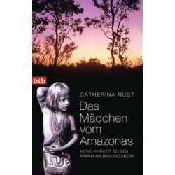 Bücher: Das Mädchen vom Amazonas  von Catherina Rust