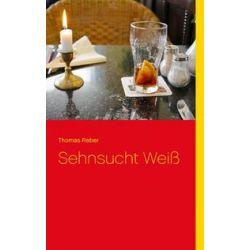 Bücher: Sehnsucht Weiß  von Thomas Reber