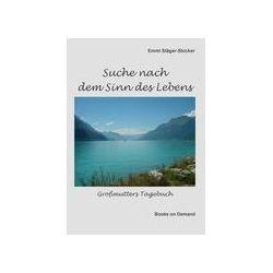 Bücher: Suche nach dem Sinn des Lebens  von Emmi Stäger-Stocker