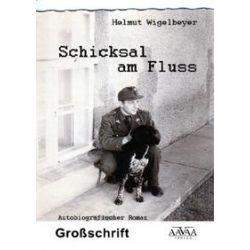 Bücher: Schicksal am Fluss, Großdruck  von Helmut Wigelbeyer