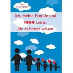 Bücher: Ich, meine Familie und 1000 Leute, die es besser wissen  von Antje Freudenberg-Bätjer