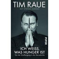 Bücher: Ich weiss, was Hunger ist  von Tim Raue
