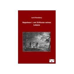 Bücher: Napoleon I. am Schlusse seines Lebens  von Lord Rosebery