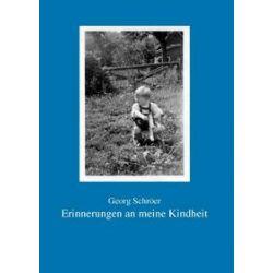 Bücher: Erinnerungen an meine Kindheit  von Georg Schröer