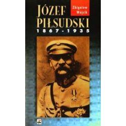 Józef Piłsudski 1867-1935 - Zbigniew Wójcik