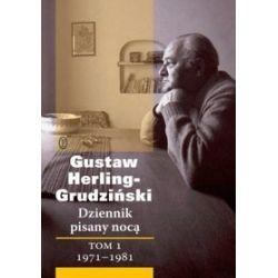 Dziennik pisany nocą, tom 1 - Gustaw Herling-Grudziński