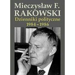 Dzienniki polityczne 1984-1986 - Mieczysław F. Rakowski