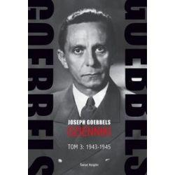 Goebbels. Dzienniki. Tom 3: 1943-1945 - Joseph Goebbels