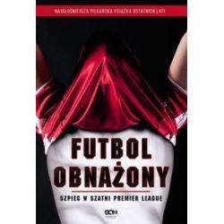 Futbol obnażony. Szpieg w szatni Premier League - Anonimowy piłkarz