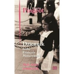 Dziennik córki Francois Mitterranda. Mały dobry żołnierzyk - Mazarine Pingeot
