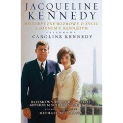 Jacqueline Kennedy. Historyczne rozmowy o życiu z Johnem F. Kennedym + płyta CD (druk/CD) - Jacqueline Kennedy, Arthur M. Schlesinger jr