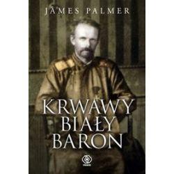 Krwawy Biały Baron - James Palmer