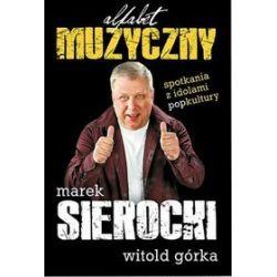 Muzyczny alfabet - Witold Górka, Marek Sierocki