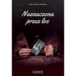 Naznaczona przez los - Zofia Hadaj-Cieślińska
