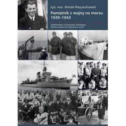 Pamiętnik z wojny na morzu 1939-1943 - Witold Wojciechowski
