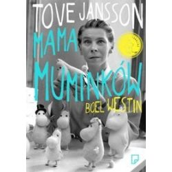 Tove Jansson. Mama Muminków - Westin Boel