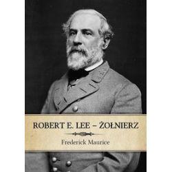 Robert E. Lee - Żołnierz - Maurice Frederick