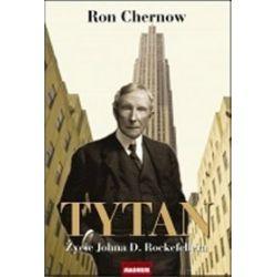 Tytan. Życie Johna D. Rockefellera - Ron Chernow