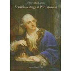 Stanisław August Poniatowski - Jerzy Michalski