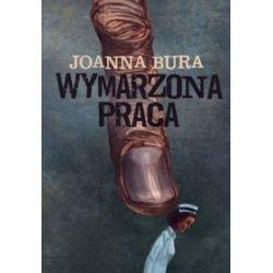 Wymarzona praca - Joanna Bura