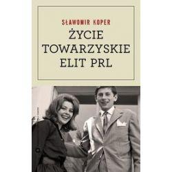 Życie towarzyskie elit PRL - Sławomir Koper
