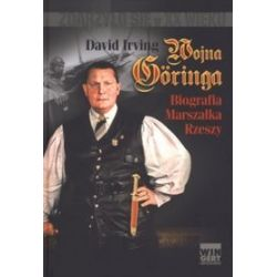 Wojna Goringa. Biografia Marszałka Rzeszy - David Irving