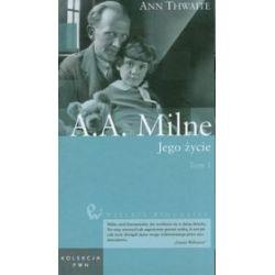 Wielkie biografie t.36 A.A. Milne Jego życie t.1 - Ann Thwaite