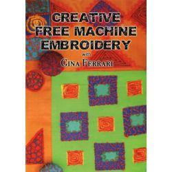 Creative Free Machine Embroidery with Gina Ferrari on DVD.