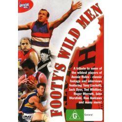 Footy's Wild Men on DVD.