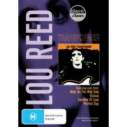 Lou Reed - Transformer (Classic Albums) on DVD.