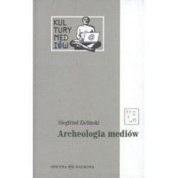 Archeologia mediów - Siegfried Zielinski