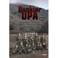 Bunkier UPA. Wspomnienia żołnierzy UPA