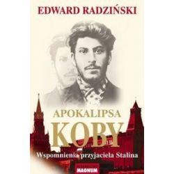 Apokalipsa Koby. Wspomnienia przyjaciela Stalina - Edward Radziński