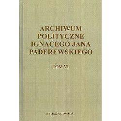 Archiwum polityczne Ignacego Jana Paderewskiego - tom VI 1915-1941