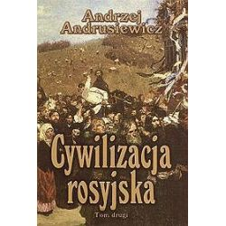 Cywilizacja rosyjska tom 2 - Andrzej Andrusiewicz