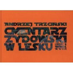 Cmentarz żydowski w Lesku. Część 2. Wiek XVIII - Andrzej Trzciński