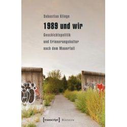 Bücher: 1989 und wir  von Sebastian Klinge