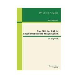 Bücher: Das Bild der RAF in Massenmedien und Wissenschaft: Ein Vergleich  von André Neumann
