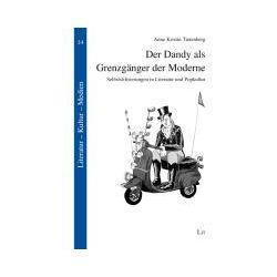 Bücher: Der Dandy als Grenzgänger der Moderne  von Anne Kristin Tietenberg