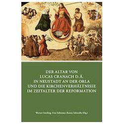 Bücher: Der Altar von Lucas Cranach d.Ä. in Neustadt an der Orla und die Kirchenverhältnisse im Zeitalter der Reformation