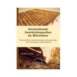 Bücher: Deutschlands Geschichtsquellen im Mittelalter  von Ottokar Lorenz