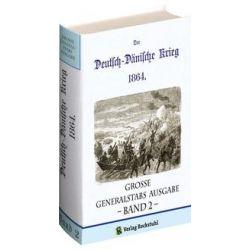 Bücher: Deutsch-Dänische Krieg 1864. Große Generalstabs Ausgabe. Band 2 (von 2)