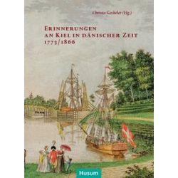 Bücher: Erinnerungen an Kiel in dänischer Zeit 1773/1864
